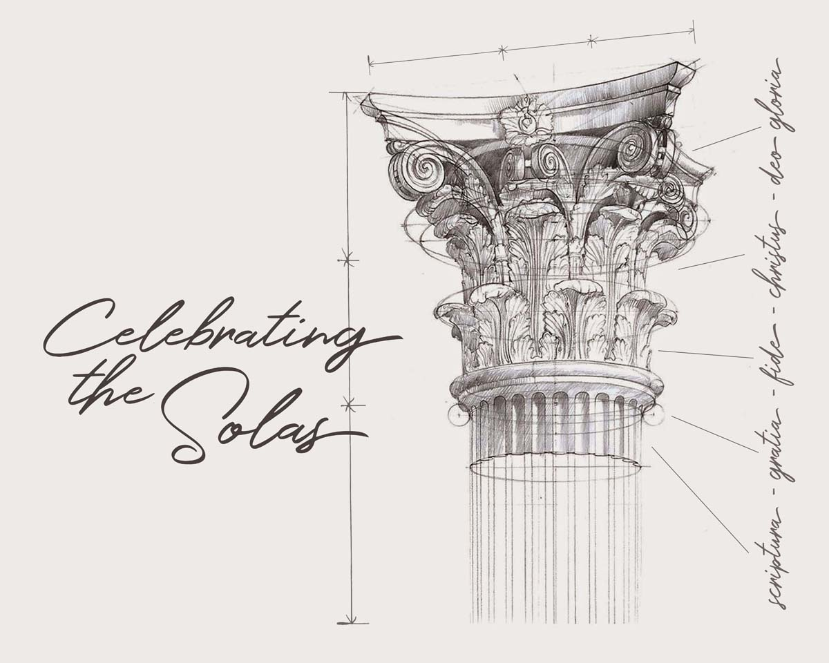 Celebrating the Solas: The Five Solas of the Reformation
