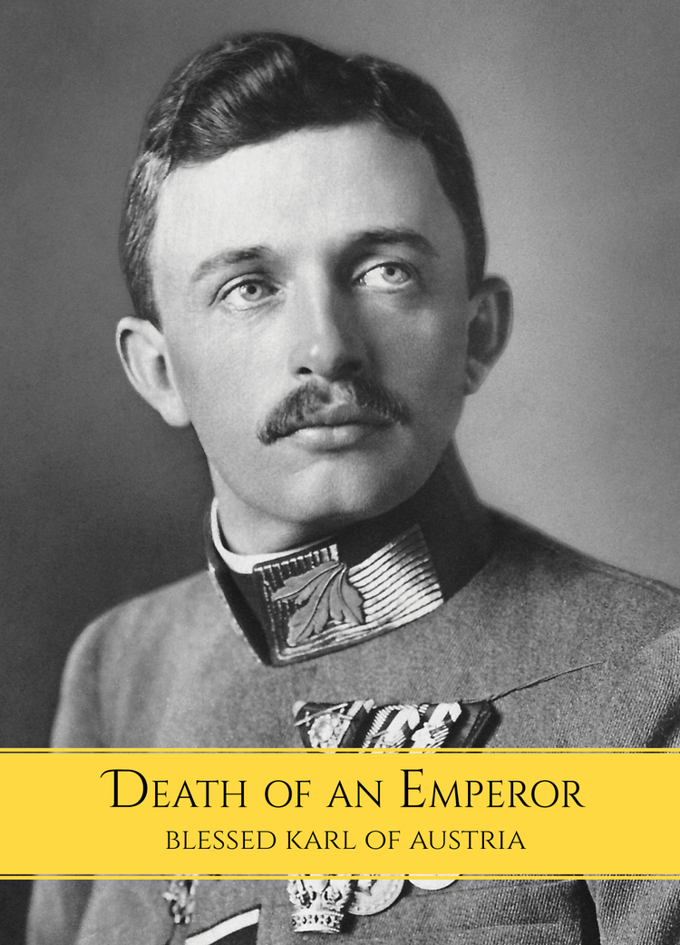 "Blessed Karl ""Death of An Emperor"" Book"
