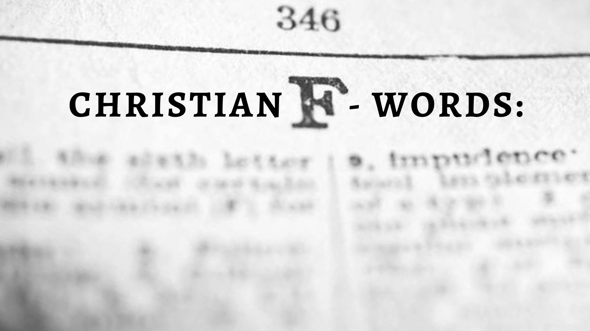 Christian F-Words - February 2018