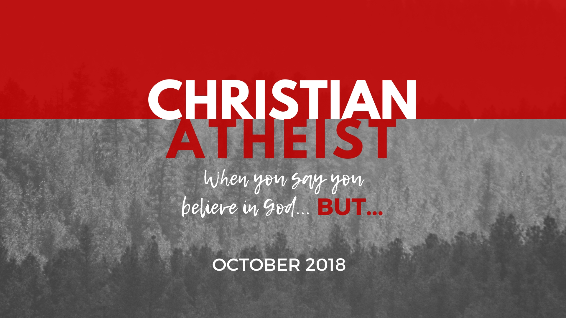 Christian Atheist - October 2018