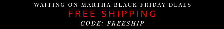 Waiting On Martha Black Friday Deals 2014