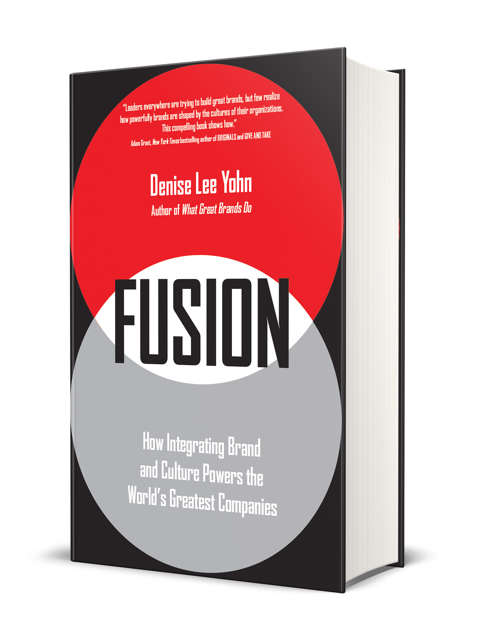 Front cover of Fusion: How Integrating Brand and Culture Powers the World's Greatest Companies, by Denise Lee Yohn