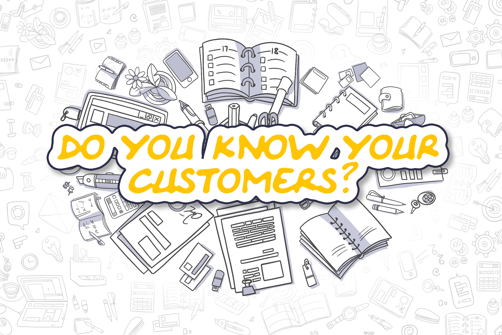"Graphic with the words ""Do you know your customers?"""