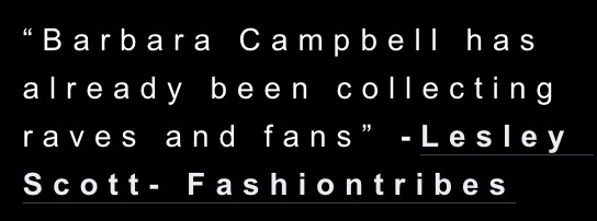 """Barbara Campbell has already been collecting raves and fans"" -Lesley Scott- Fashiontribes.jpg"
