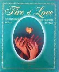 Fire of Love, For Students of Life and Teachers of Yoga,  by Aadil Palkhivala