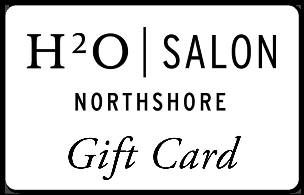 H2O Salon Northshore Gift Card