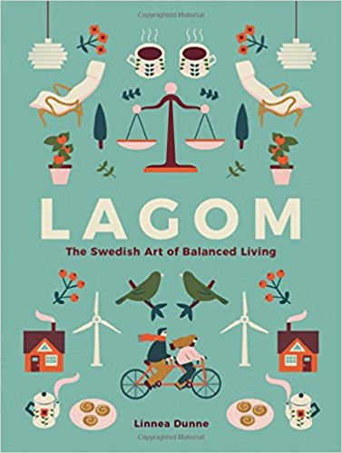 Lagom: The Swedish Art of Balanced Living   // This charming book introduces readers to a new way of balanced living that promises happiness and sustainability in work and in life.