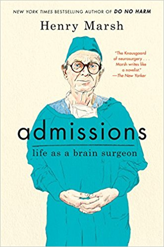 Admissions: Life as a Brain Surgeon   // Marsh retired from his full-time job in England to work pro bono in Ukraine and Nepal. In  Admissions  he describes the difficulties working in these troubled, impoverished countries and the further insights it has given him into the practice of medicine.