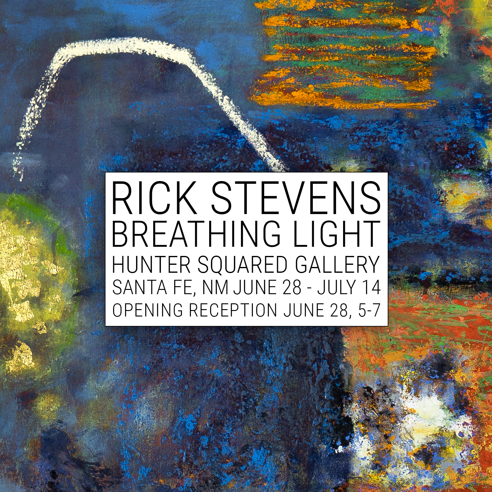 Rick's solo exhibition, Breathing Light opens next Friday at  Hunter Squared Gallery  in Santa Fe.