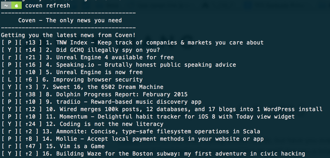 The latest headlines from Hacker News, Lobster, /r/Programming, and Product Hunt, in your command line.