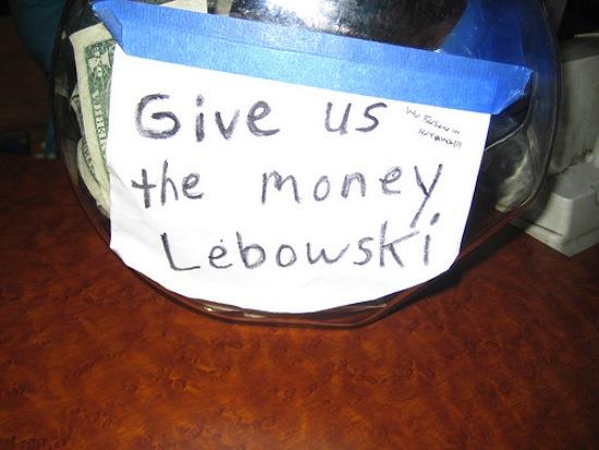 funny-pics-of-funny-tip-jars-Lebowski-tip-jar.jpg