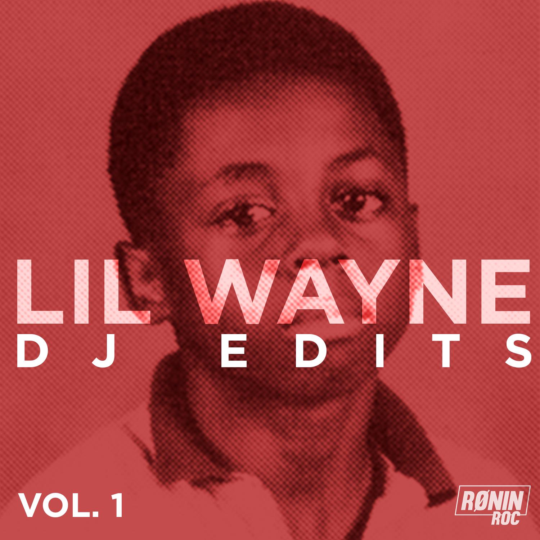Little Wayne DJ edits.jpg
