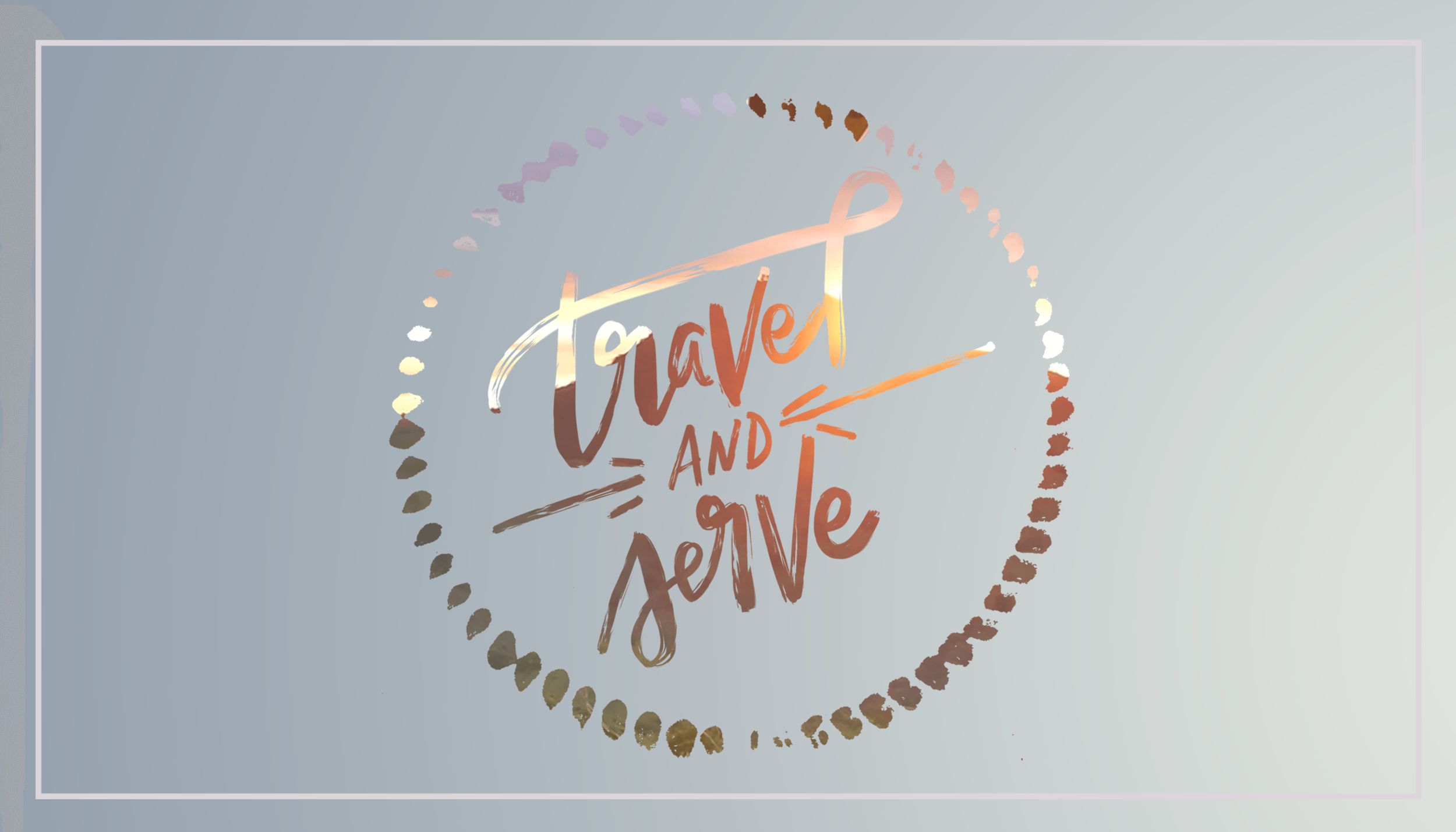 Travel & Serve