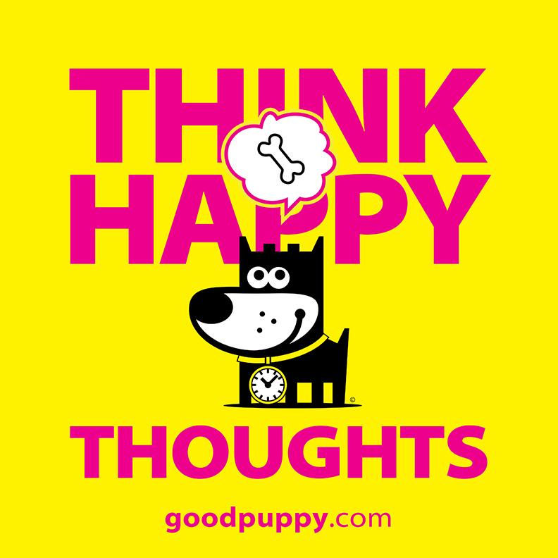 GoodPuppy_ThinkHappyThoughts_sm.jpg