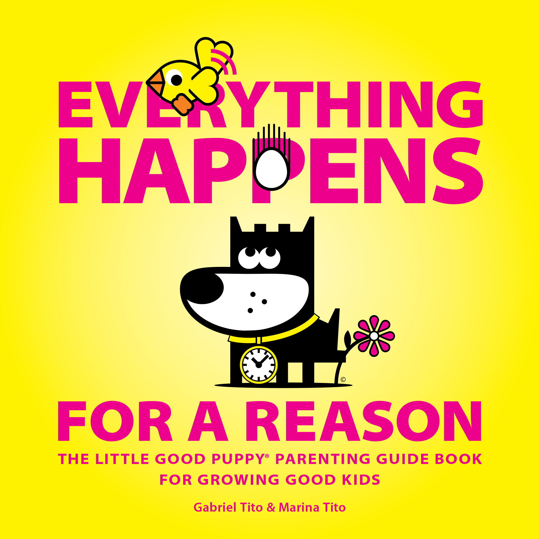 The Little Guide Book For Growing Good Kids: EVERYTHING HAPPENS FOR A REASON