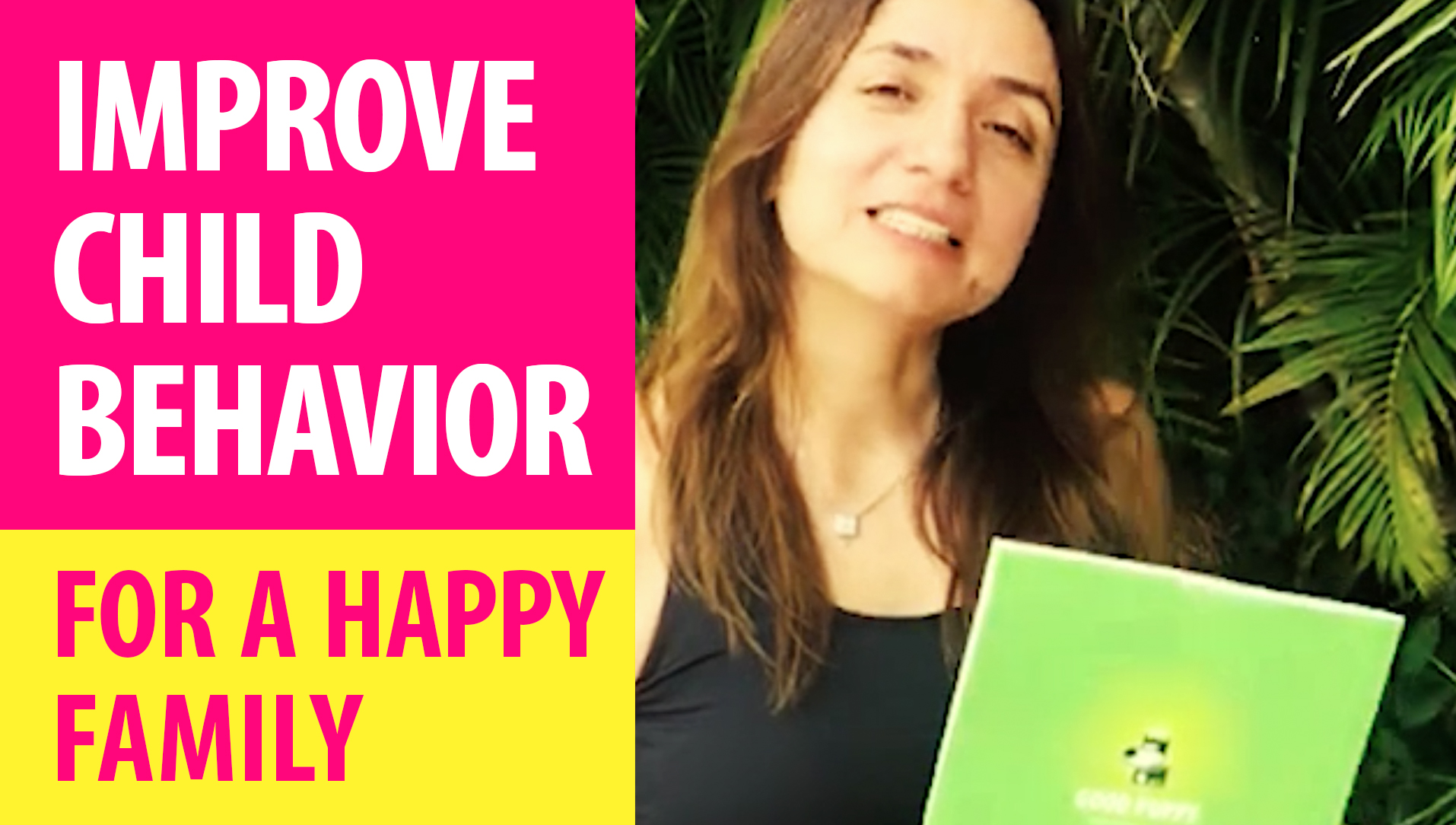 IMPROVE CHILD BEHAVIOR : For A Happy Family : TESTIMONIAL : NATALIA