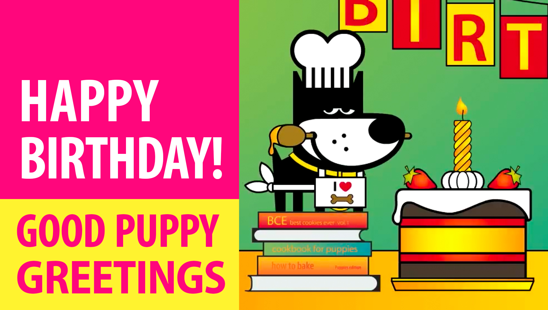 Happy Birthday! Animated Greeting Cards - Free E-Cards By GOOD PUPPY