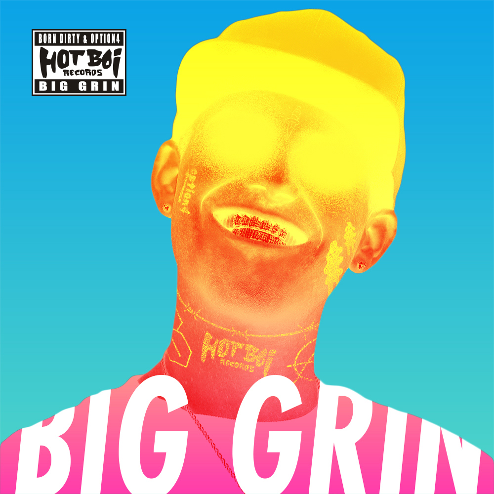 HOTBOI_RECORDS_OPTION4_BORN DIRTY_BIG GRIN.jpg