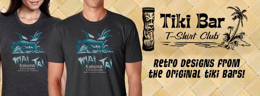 We LOVE  Tiki Bar T-Shirt Club .  Each month a new soft cotton tee that shows off a once popular tiki bar or restaurant.  Collect them.  Wear them.  Love them.  You will get compliments.  You can also gift a subscription to you favorite special tiki someone.