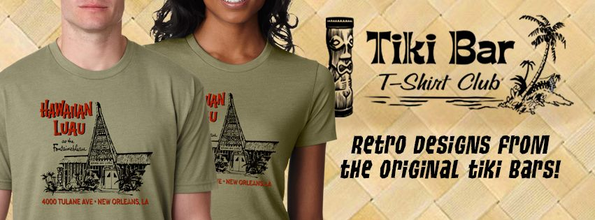We LOVE  Tiki Bar T Shirt Club . Comfy cotton t's for men and women that always fit right. A new tiki bar design each and every month. Subscribe and get them all delivered right to your mailbox or buy just the one you want. We wouldn't wear them if we didn't LOVE them.