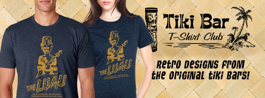 Check out all the great shirts from  Tiki Bar T-shirt Club . A new one each month. We recommend subscribing to the club to get them all, or buy just the ones you want. Soft cotton for everyone.