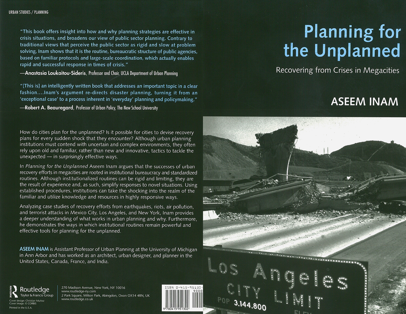 The book,   Planning for the Unplanned: Recovering from Crises in Megacities  , analyzes examples of successful housing rebuilding after earthquakes in Los Angeles and Mexico City, but also failed attempts at addressing critical economic development and air pollution challenges in both cities. Source: Aseem Inam.