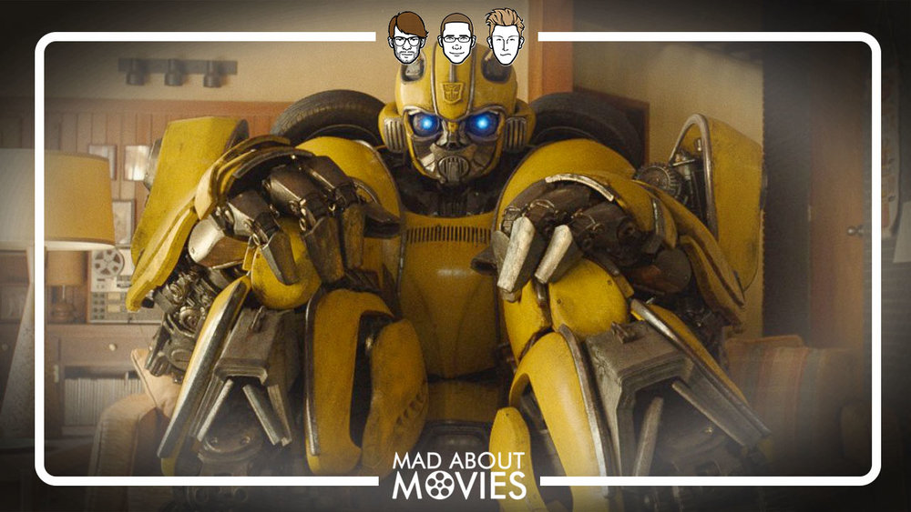 Bumblebee — Mad About Movies Podcast