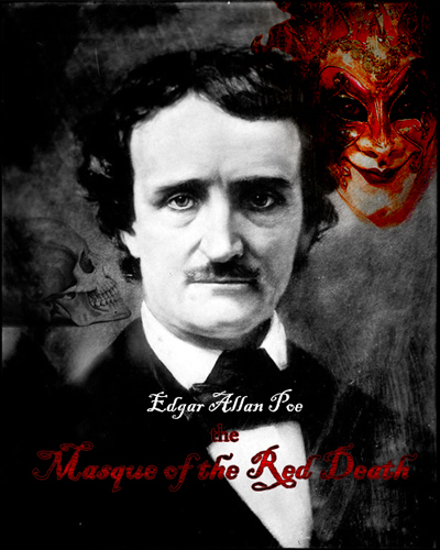 Edgar Allen Poe The Masque of the Red Death