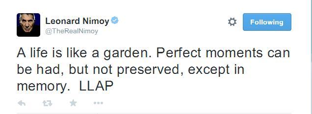 Leonard Nimoy's final tweet is poetic and prophetic.jpg