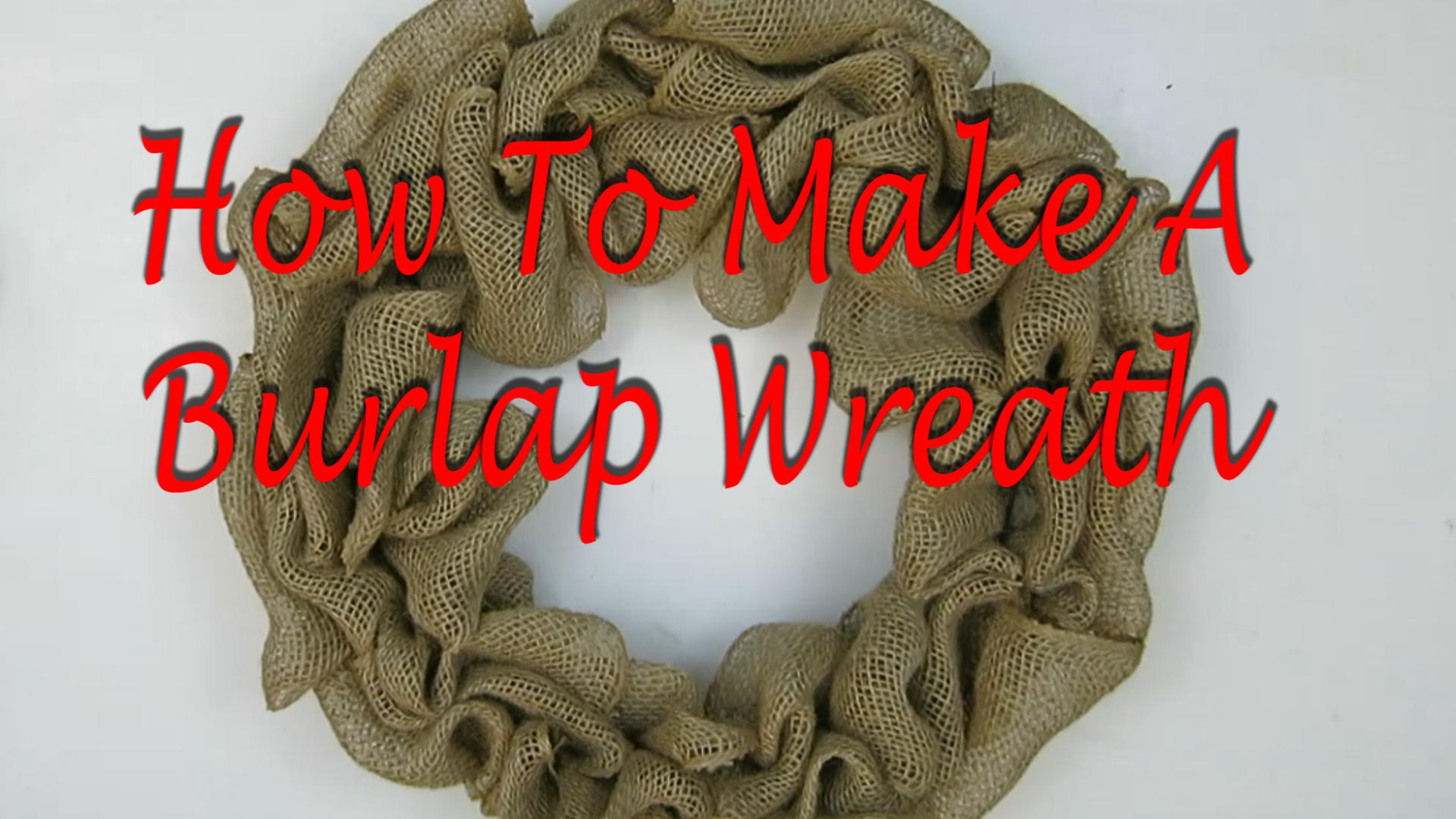 Simple Tutorial- How To Make A Burlap Wreath, Bubble Method.jpg