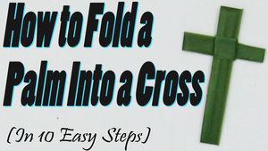 How+to+Fold+a+Palm+Fronds+into+a+Cross+In+Ten+Easy+Steps+Step+By+Step+Tutorial.jpg