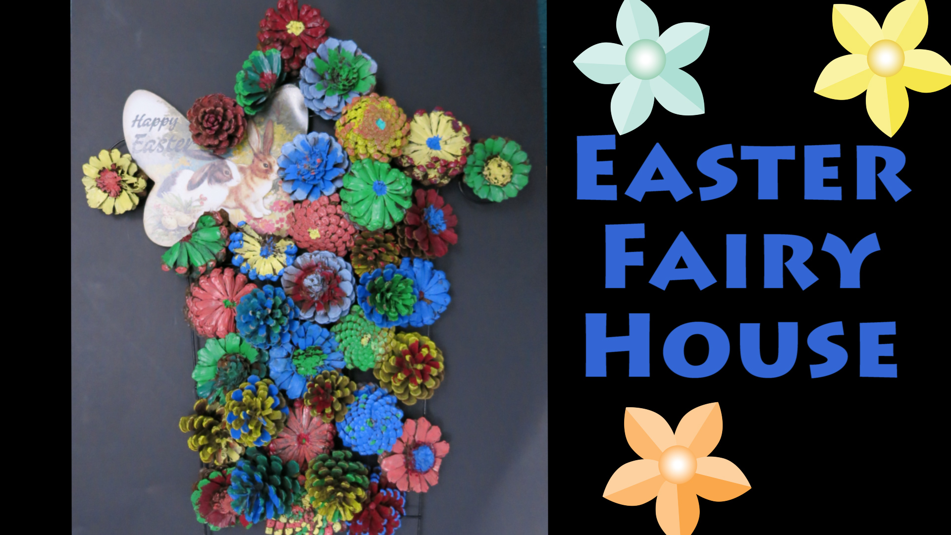 Easter Fairy House DIY made with Painted Pine Cone Flowers and Wire Trellis Frame.jpg