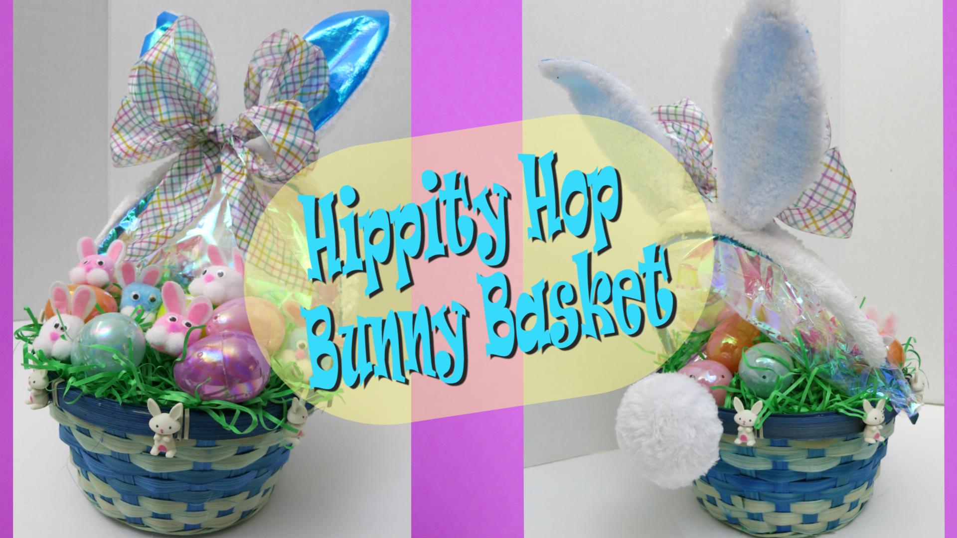 Hippity Hop Bunny Basket for Easter.jpg