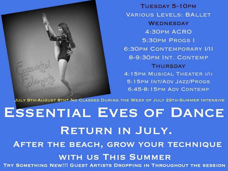 ESSENTIAL EVES OF DANCE: JULY 9TH- AUGUST 8TH.THINKING ABOUT TRYING SOMETHING NEW?THE SUMMER AT ESSENTIAL ELEMENTS IS THE PERFECT OPPORTUNITY TO GET MOVING IN A NEW DIRECTION.FOUR WEEKS TO GROW YOUR TECHNIQUE OR TAKE IN A NEW INSTRUCTOR'S METHOD. - REGISTER HERE: https://squareup.com/store/essential-elements-dance-studio/item/essential-eves-of-dance?t=modal-em
