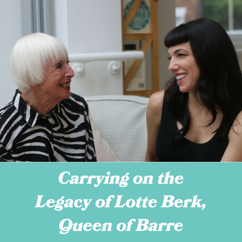 Carrying on the Legacy of Lotte Berk, Queen of Barre