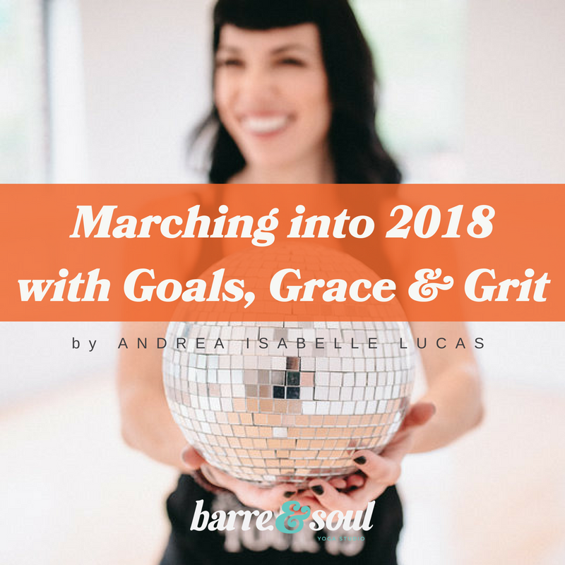 Marching into 2018 with Goals, Grace & Grit