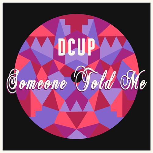 DCUP_someonetoldme_FINAL 500.jpg
