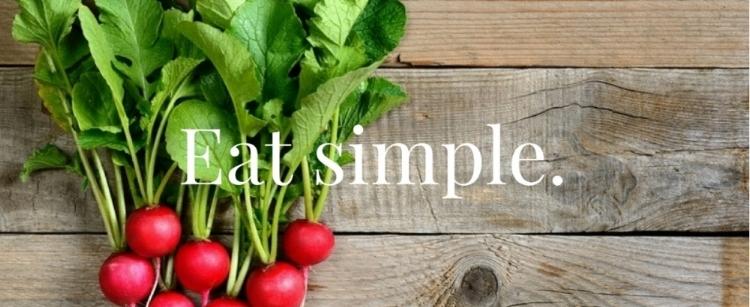 Eat simple. (1).jpg