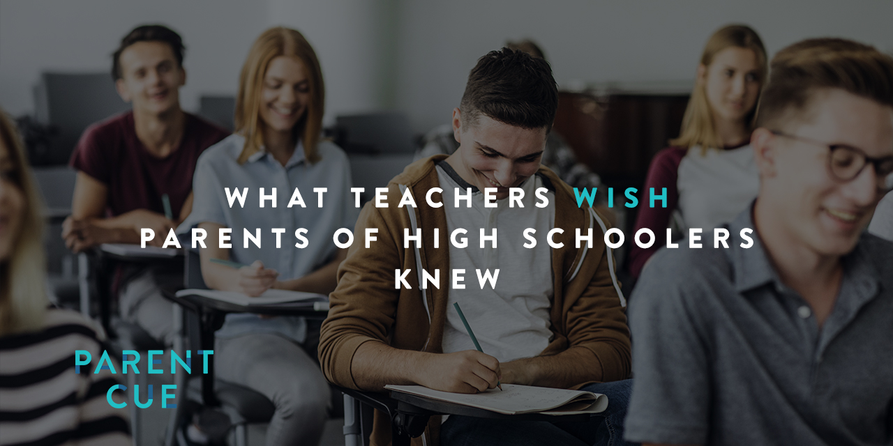 What teachers wish Parents of High Schoolers knew -