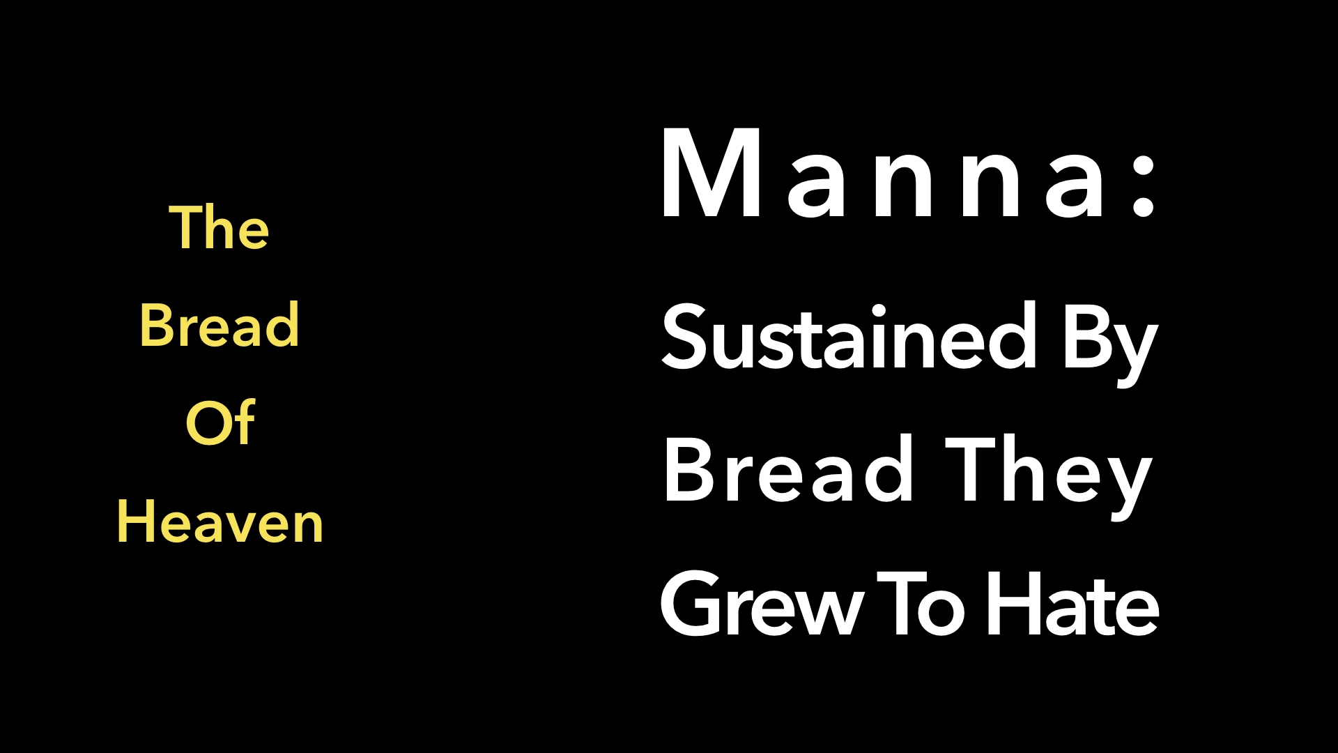 Manna - Sustained By Bread They Hated WIDE.001.jpeg