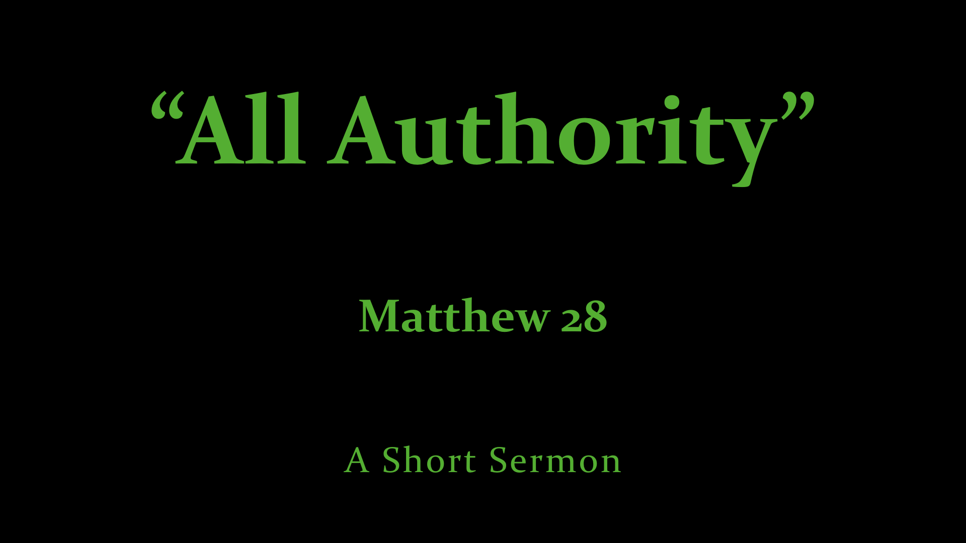 All Authority - A Short Sermon.jpeg