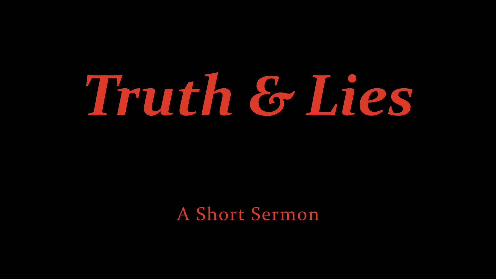 Truth & Lies -- A Short Sermon.jpeg