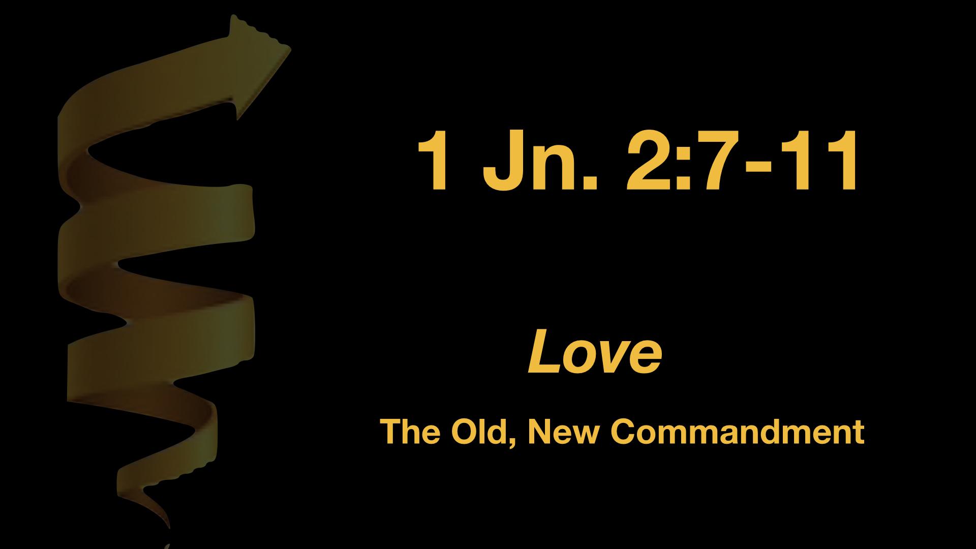 1 John 2;7-11 Love The Old, New Commandment WIDE.001.jpeg