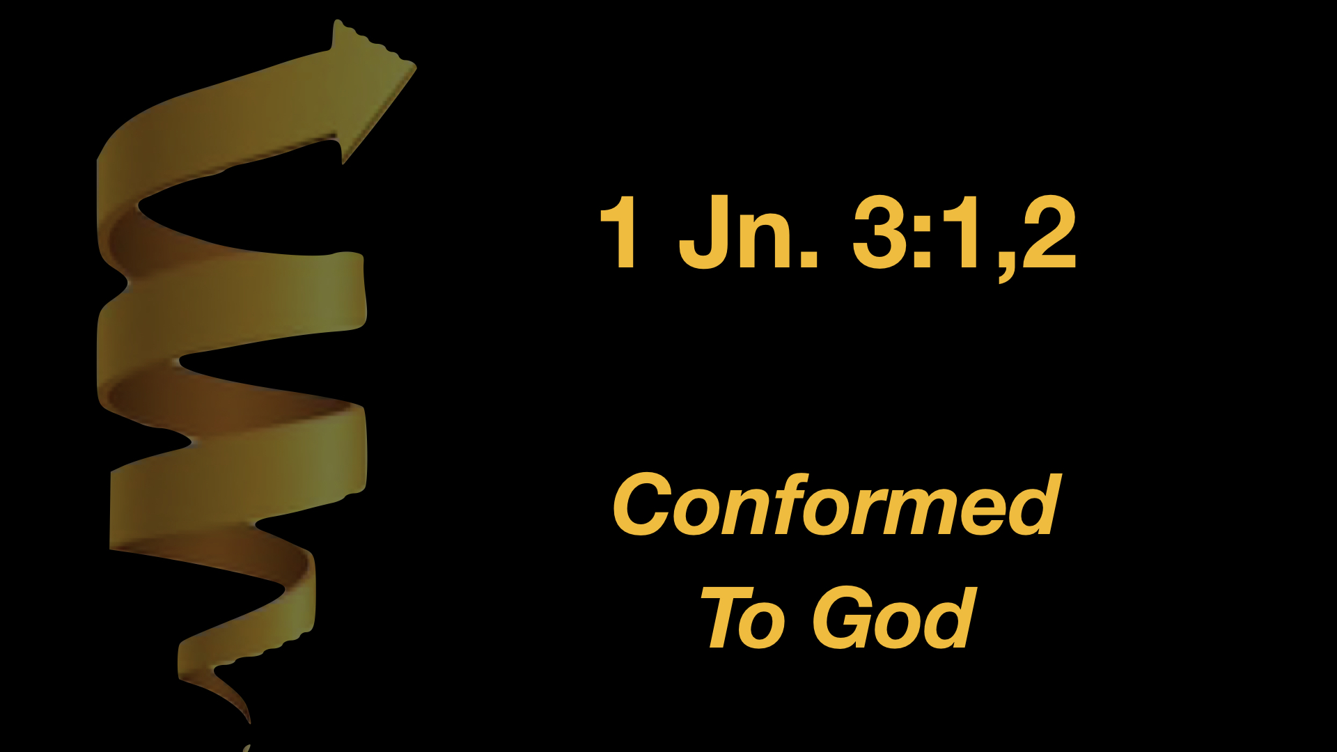1 John 3;1,2 Conformed To God.jpeg