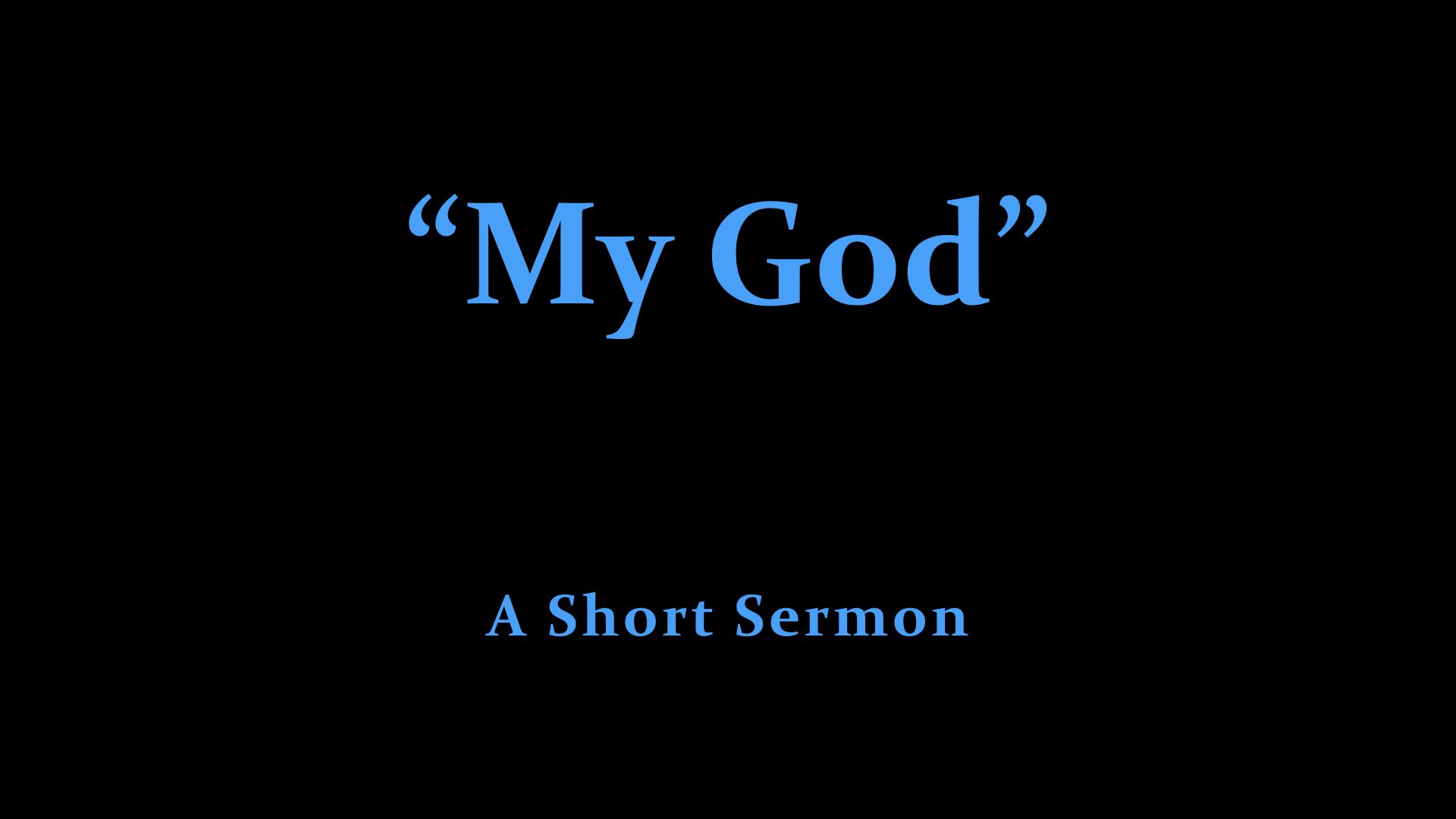 God My Father - a short sermon.jpeg