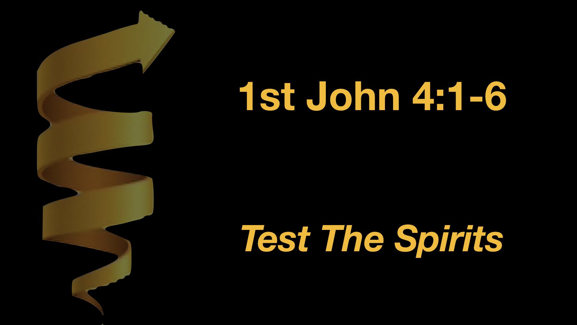 1 John 4;1-6 Test The Spirits WIDE.001.jpeg