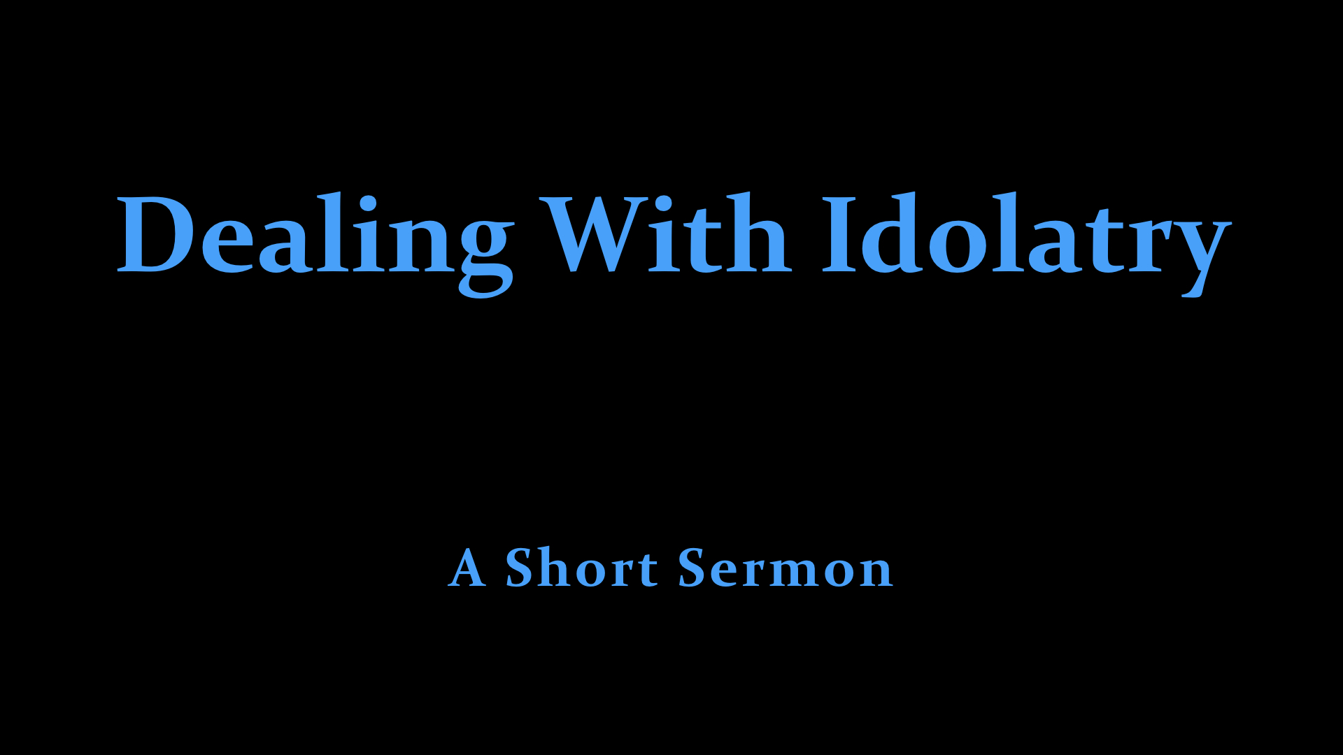 Dealing With Idolatry.001.jpeg