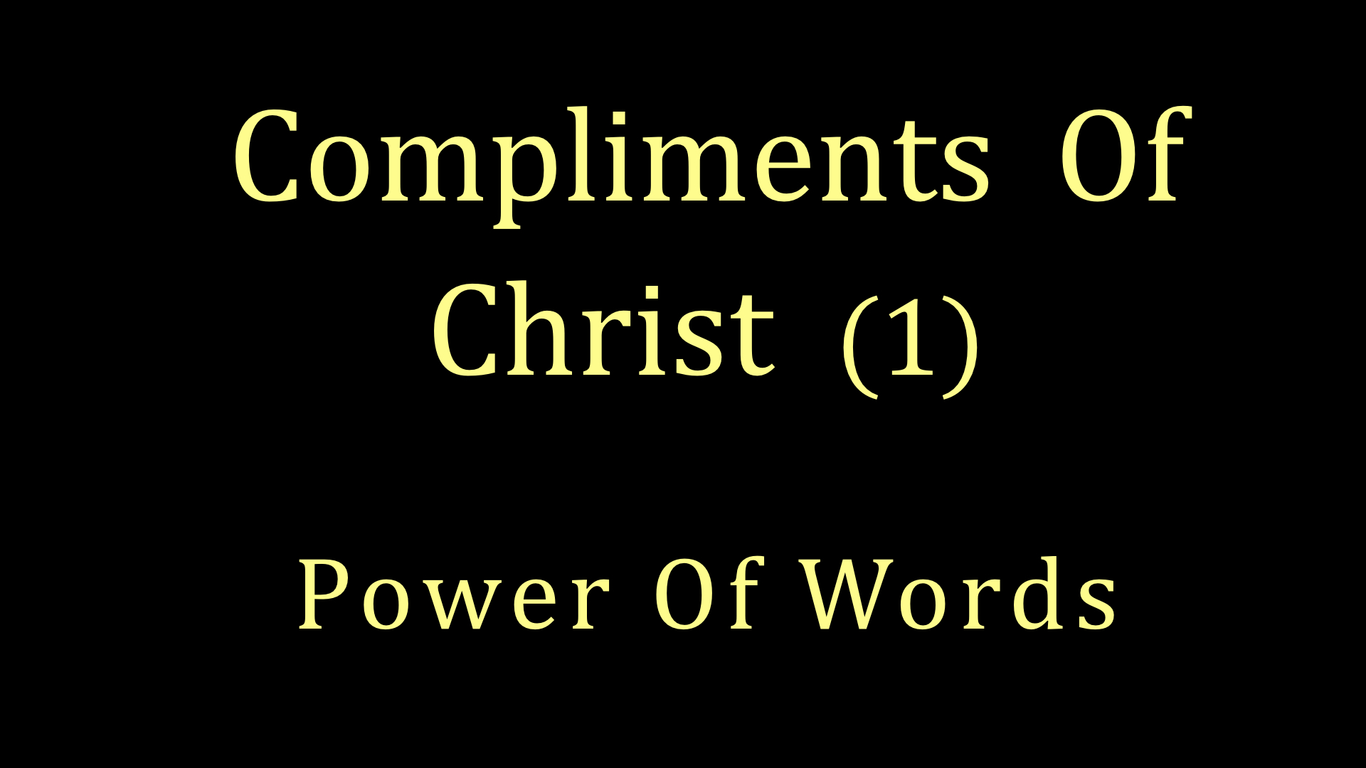 Compliments of Christ 1 - Power Of Words WIDE.jpeg