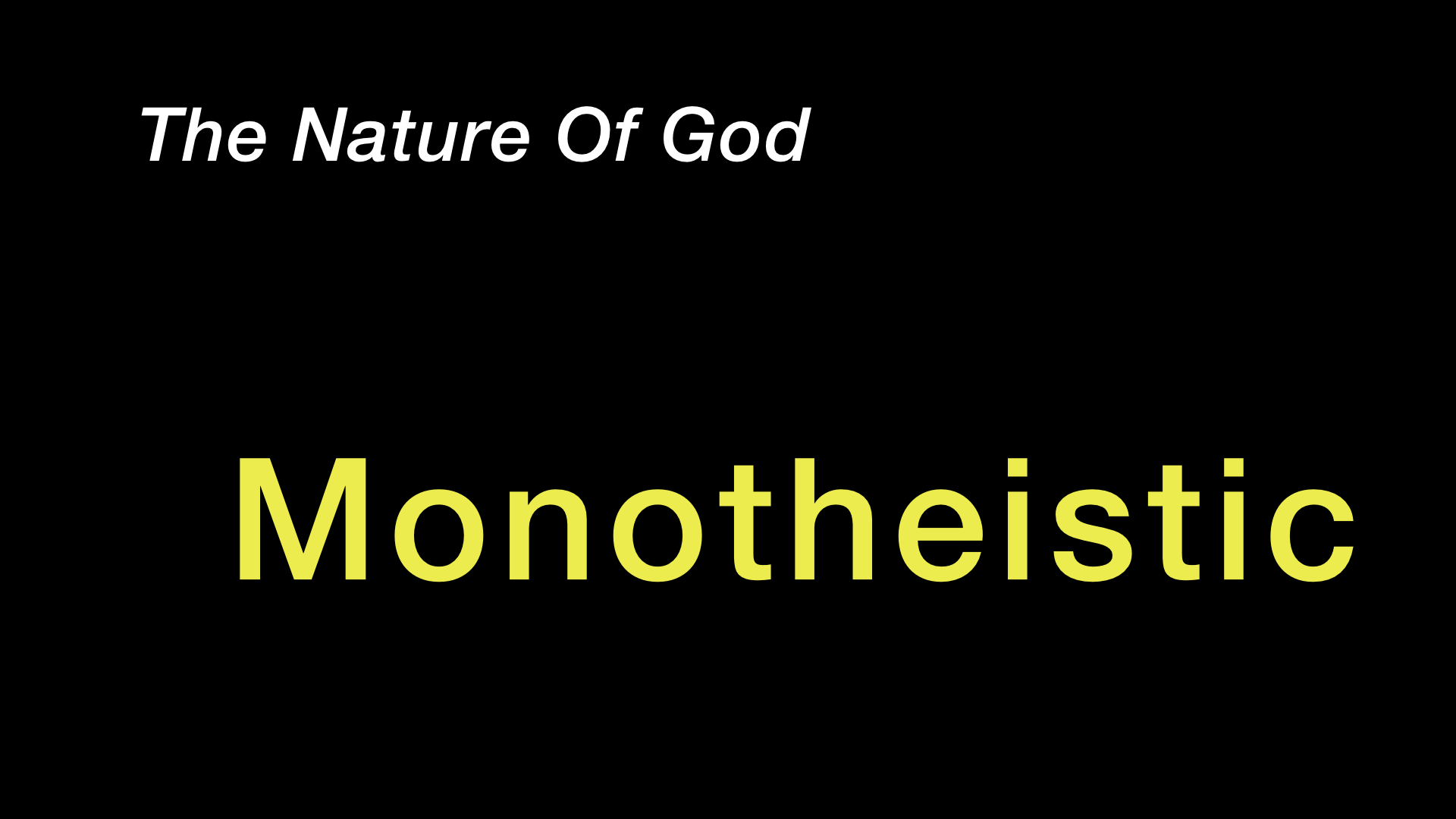 Nature Of God - Monotheistic WIDE.jpeg
