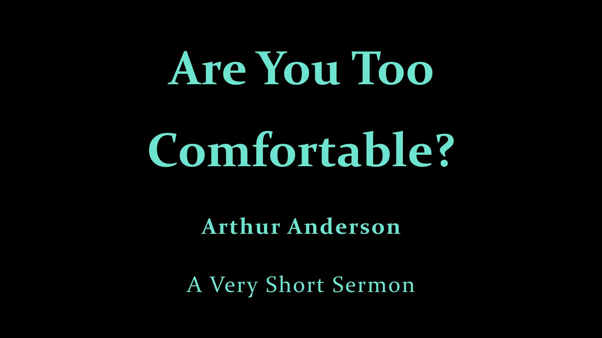 Arthur Anderson Invitation - Are You Too Comfortable?.jpeg